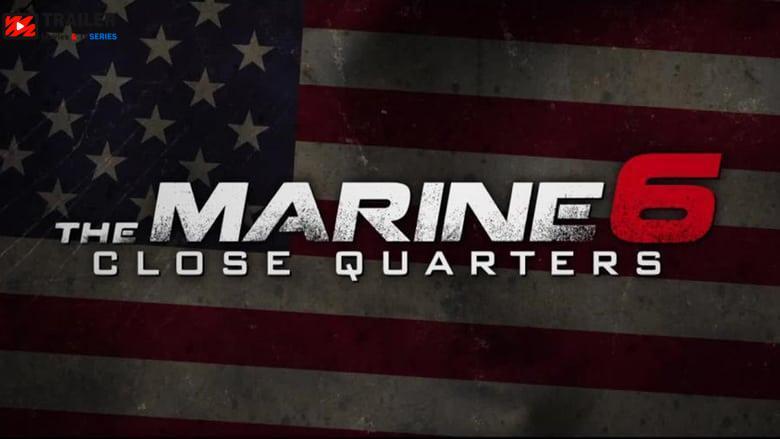 The Marine 6: Close Quarters  فيلم
