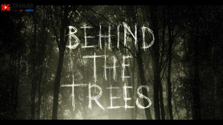 Behind the Trees فيلم